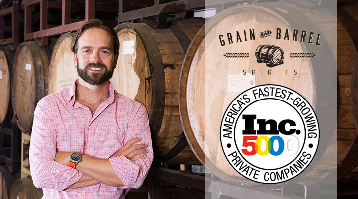 Grain & Barrel Spirits Named to Inc. 5000 List of America's Fastest Growing Companies
